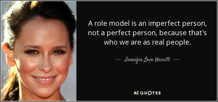 quote-a-role-model-is-an-imperfect-person-not-a-perfect-person-because-that-s-who-we-are-as-jennifer-love-hewitt-127-88-03